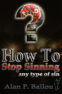 How To Stop Sinning by Alan Ballou. Released Mar 2013.