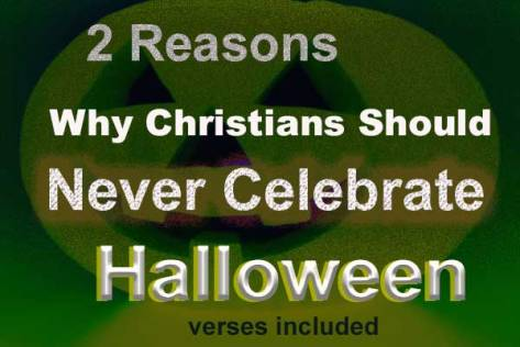 2 Reasons why Christians should never celebrate Halloween